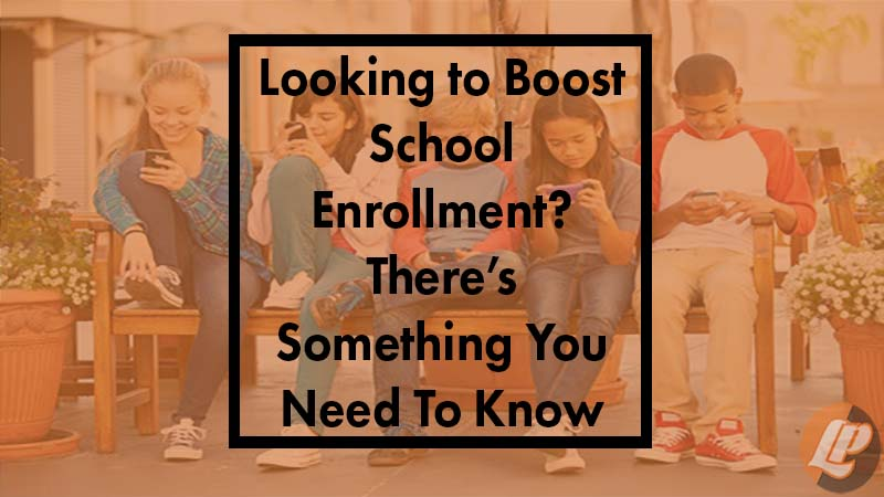 Looking to boost your enrollment? There's something you need to know.