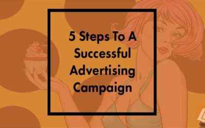 5 Steps To A Successful Advertising Campaign