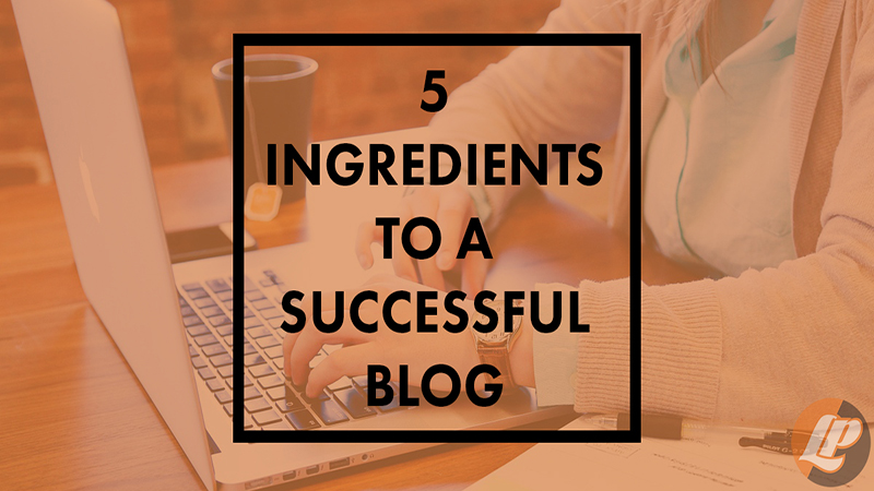 5 Ingredients for a Successful Blog
