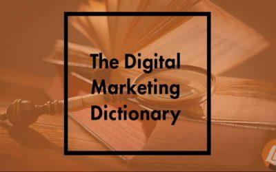 The Digital Marketing Dictionary