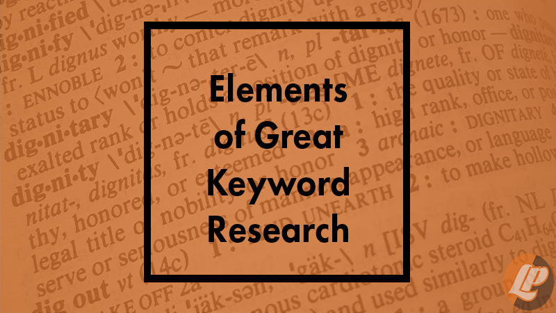Elements of Great Keyword Research