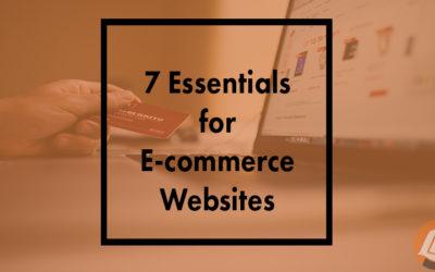 7 Essentials for E-commerce Websites