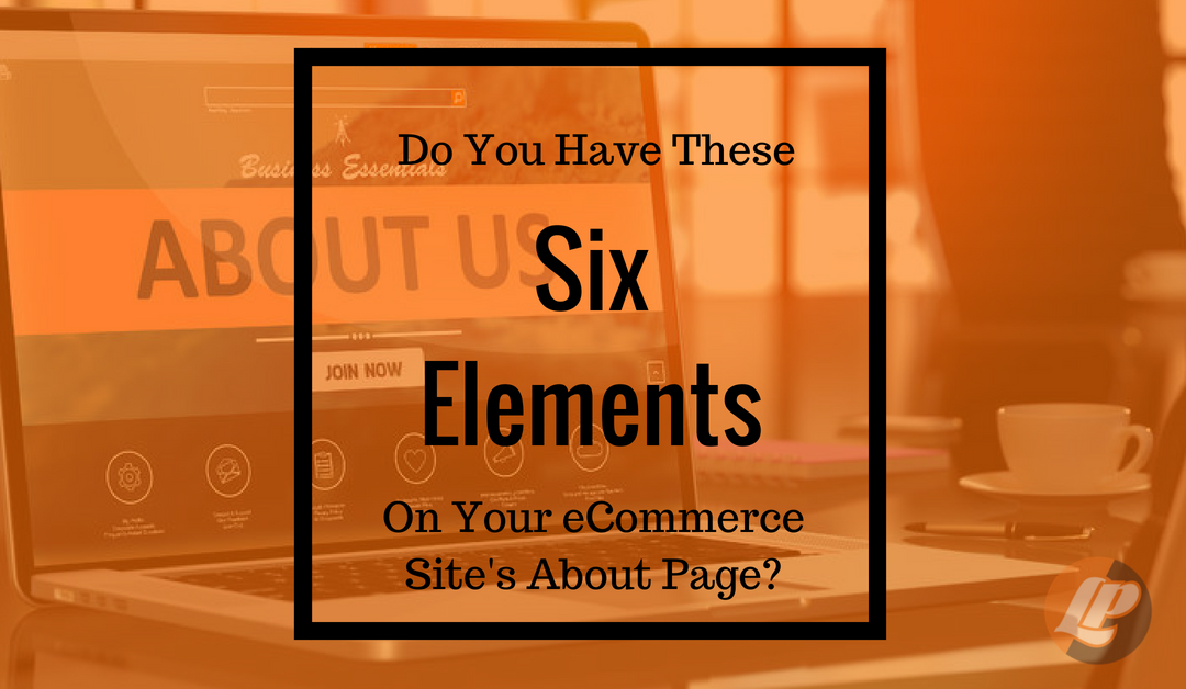 Do You Have These Six Elements on Your eCommerce Page?
