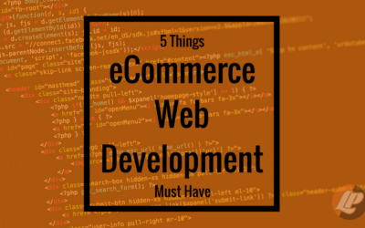 5 Things eCommerce Web Development Must Have