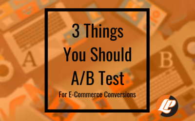 3 Things You Should A/B Test for Increased E-commerce Conversions